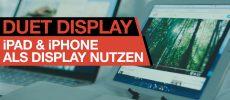 iPad oder iPhone als Display/Monitor verwenden (mac/Windows) – App Check DUET Display