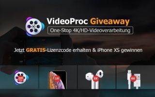 4K Videoverarbeitung + Konvertierung mit dem VideoProc (Gratis-Lizenz+iPhone XS gewinnen)