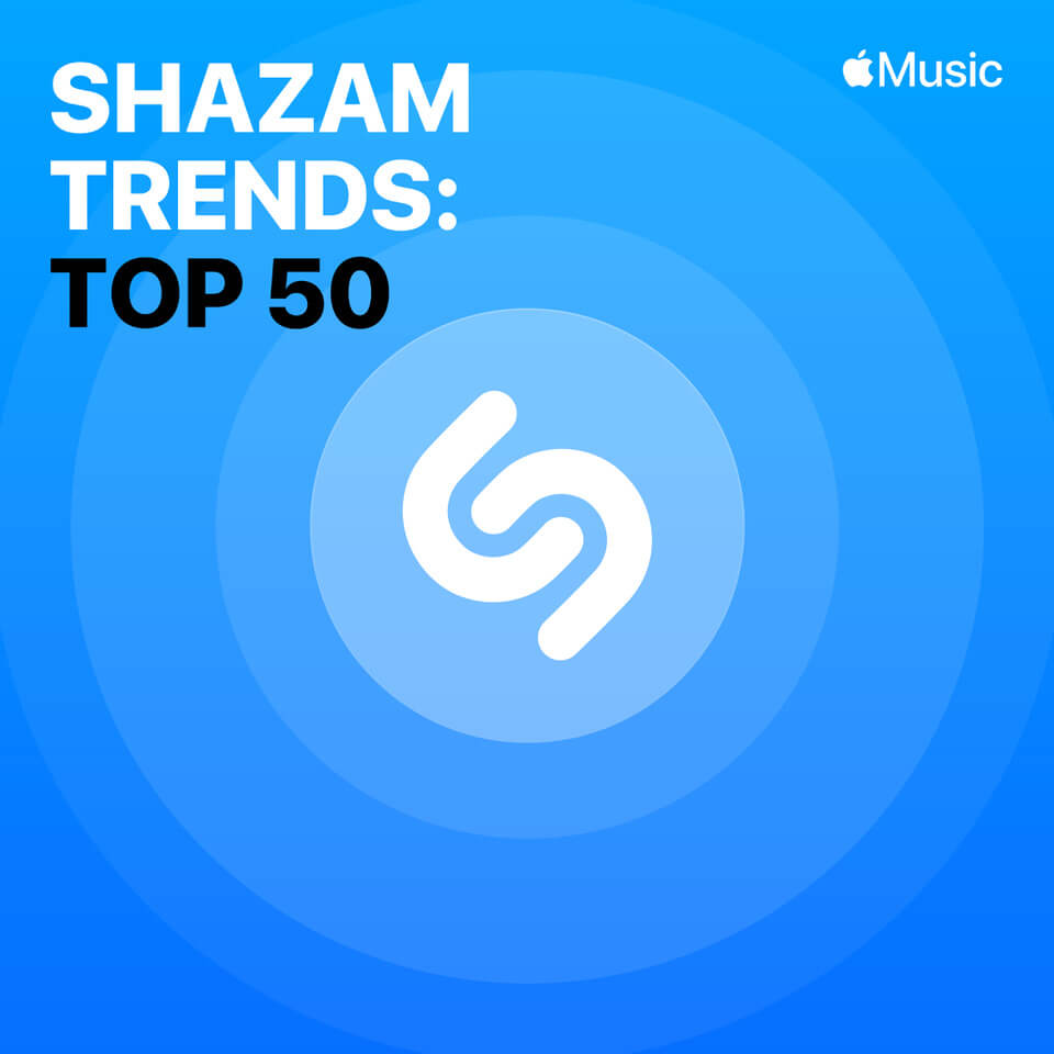 Shazam Top 50 Trend - Apple Music