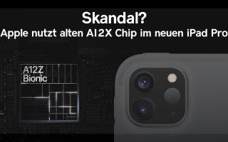 Tatsache: A12Z im neuen iPad Pro ist mit altem Prozessor identisch